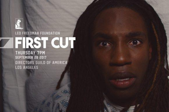Join Us For Our First Cut 2017 Film Showcase In La, Nyc, Orange, And Seattle Presented By The Leo Freedman Foundation