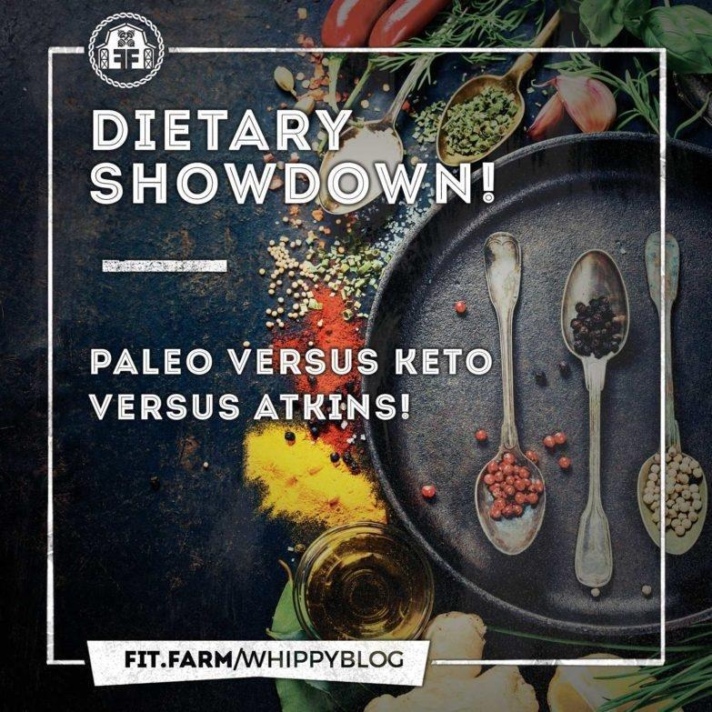 Dietary Showdown! Paleo Vs. Keto Vs. Atkins!