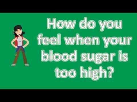 How Do You Feel When Your Blood Sugar Is Too High?