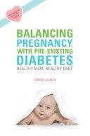 Balancing Pregnancy With Pre-existing Diabetes