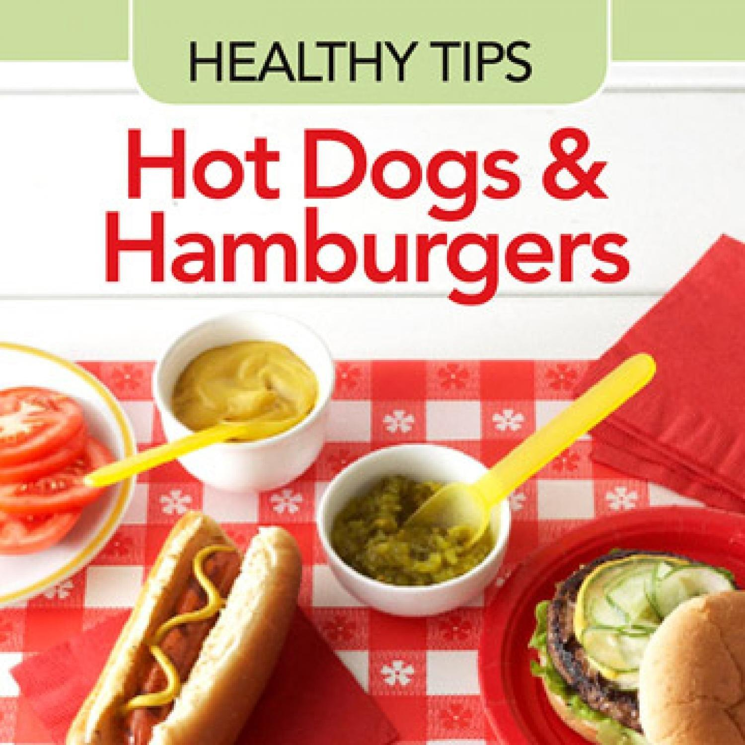 Healthy Tips For Hot Dogs And Hamburgers