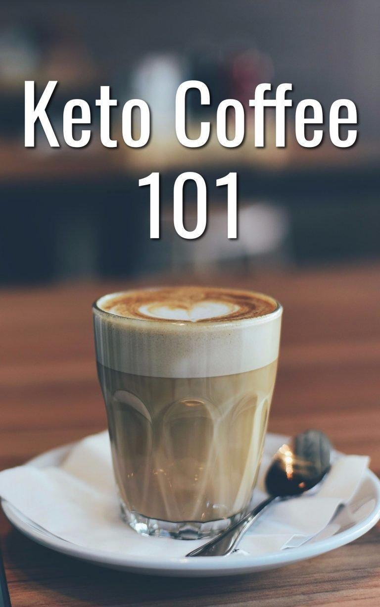Keto Coffee 101 – Everything You Need To Know