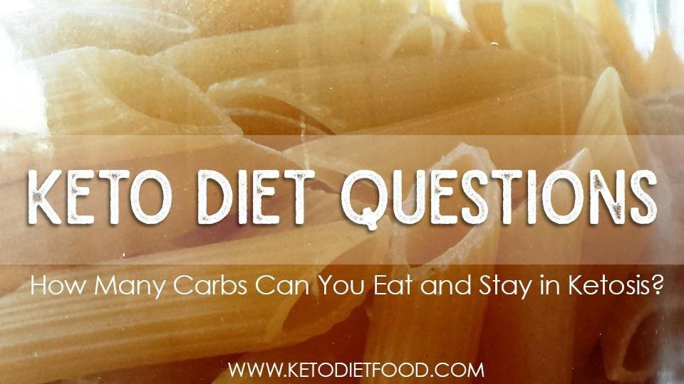 Keto Questions: How Many Carbs Can You Eat And Stay In Ketosis?