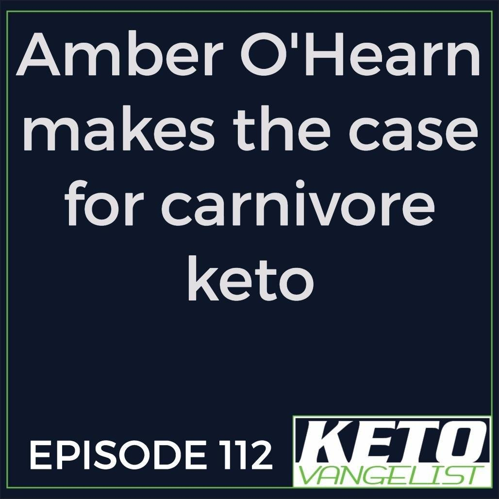 Episode 112 – Amber O'hearn Makes The Case For Carnivore Keto