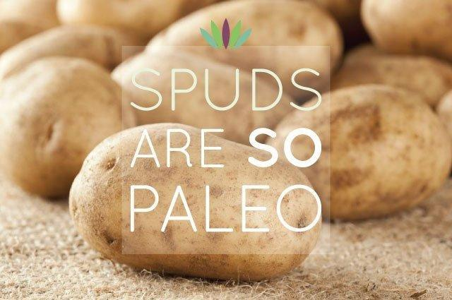 Potatoes And Spuds Are So Paleo