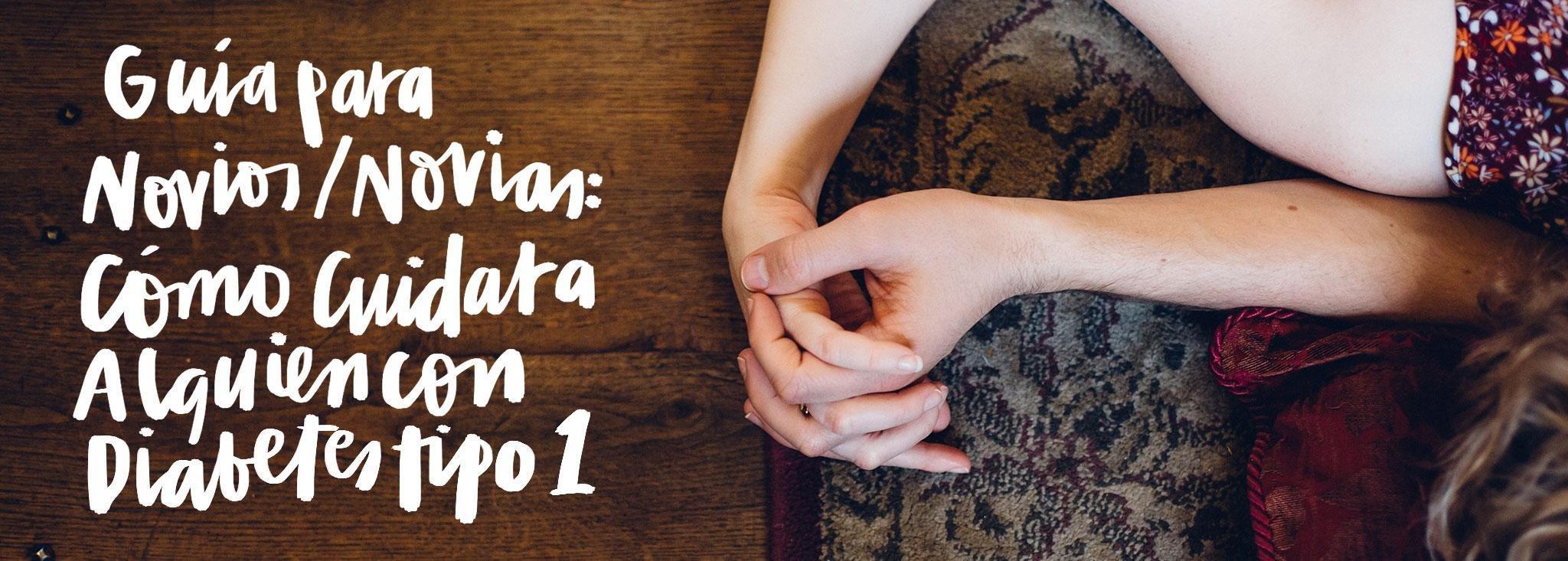 Gua Para Novios/novias: Cmo Cuidar A Alguien Con Diabetes Tipo 1