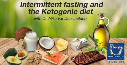 Intermittent Fasting And The Ketogenic Diet With Dr. Mike Vanderschelden