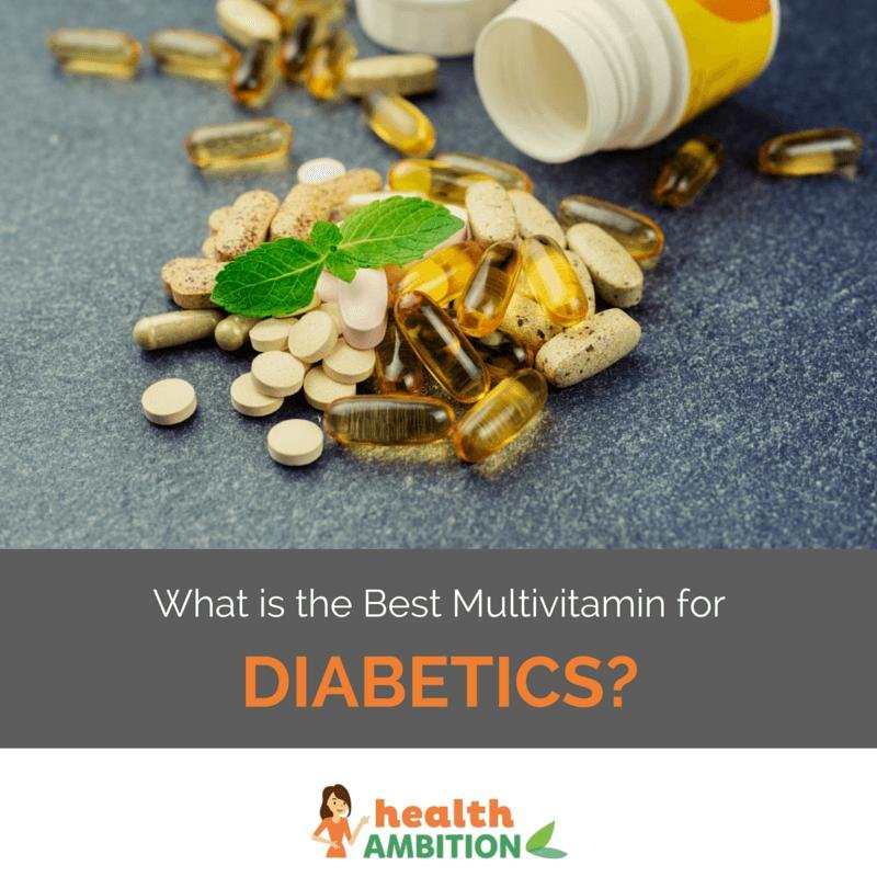 What Is The Best Multivitamin For Diabetics?