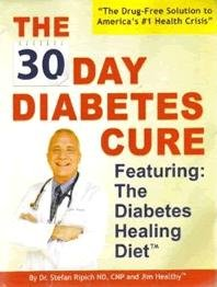 The 30 Day Diabetes Cure: Featuring The 30 Day Diabetes Healing Diet™