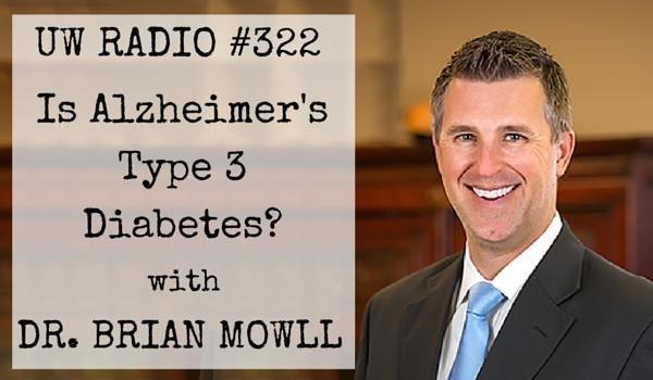 #322 – Is Alzheimer's Type 3 Diabetes?