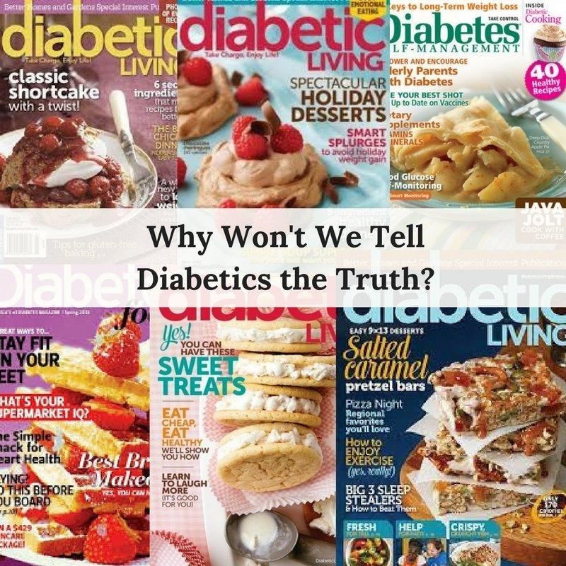 Why Won't We Tell Diabetics The Truth?