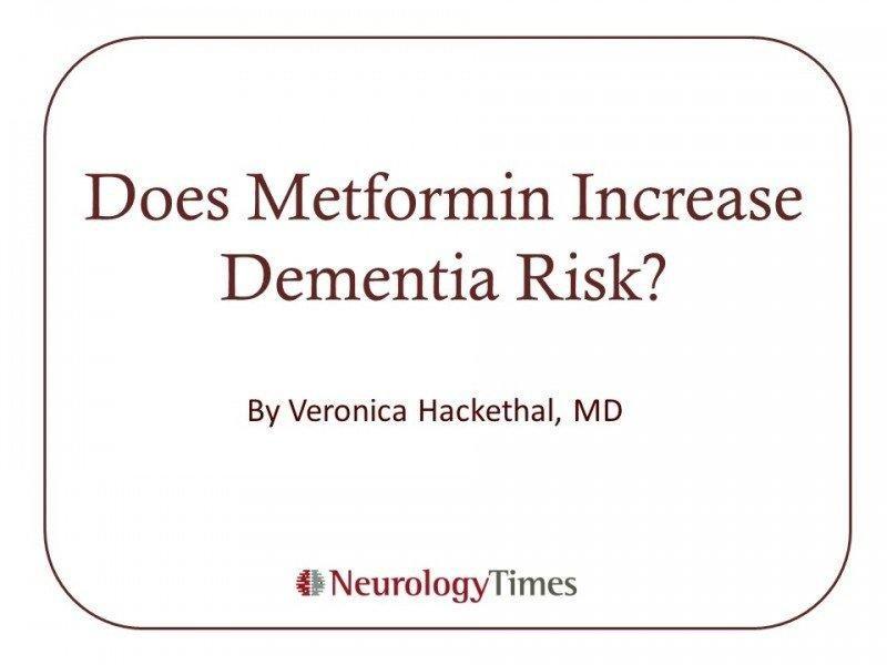 Does Metformin Increase Dementia Risk?