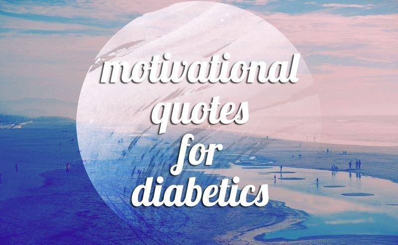 Inspirational Diabetes Status & Quotes To Encourage Patients