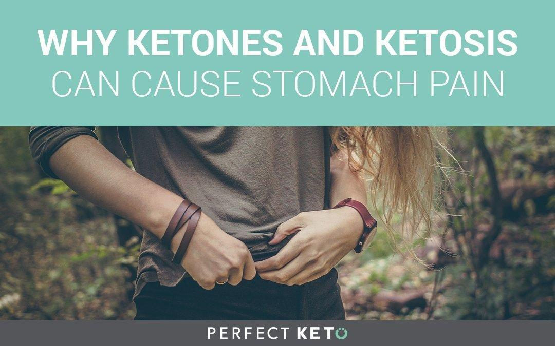 Why Ketones (and Ketosis) Can Cause Stomach Pain