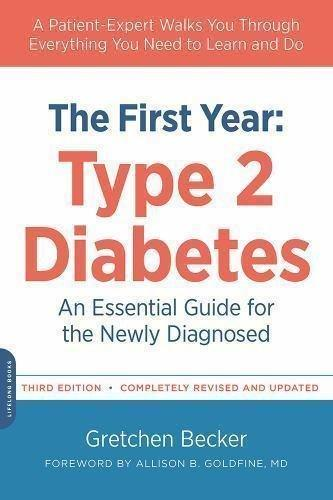 The First Year: Type 2 Diabetes : An Essential Guide For The Newly Diagnosed By Gretchen Becker And Allison B. Goldfine (2015, Paperback)