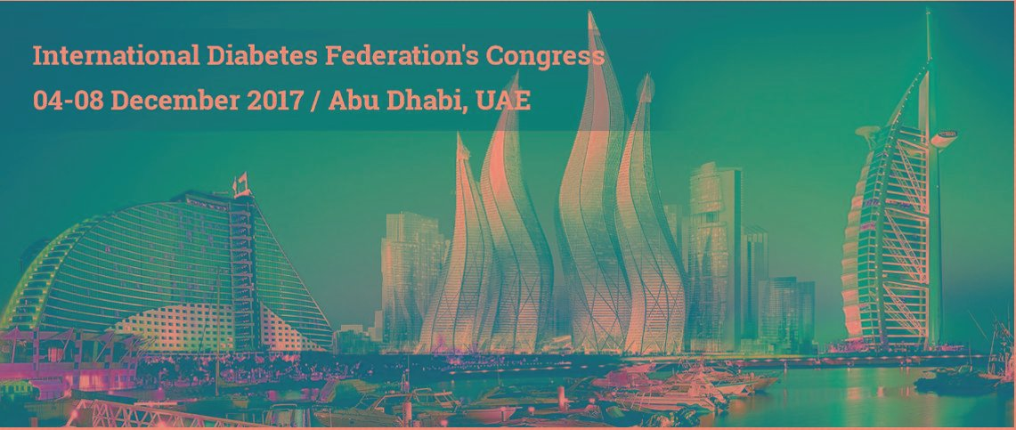 What I have learned at the 2017 International Diabetes Federation (IDF) Congress in Abu Dhabi.