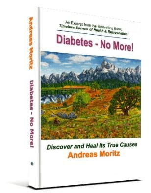 Diabetes - No More! By Andreas Moritz