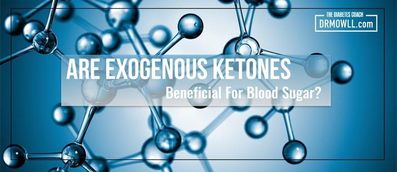 Are Exogenous Ketones Beneficial For Blood Sugar?