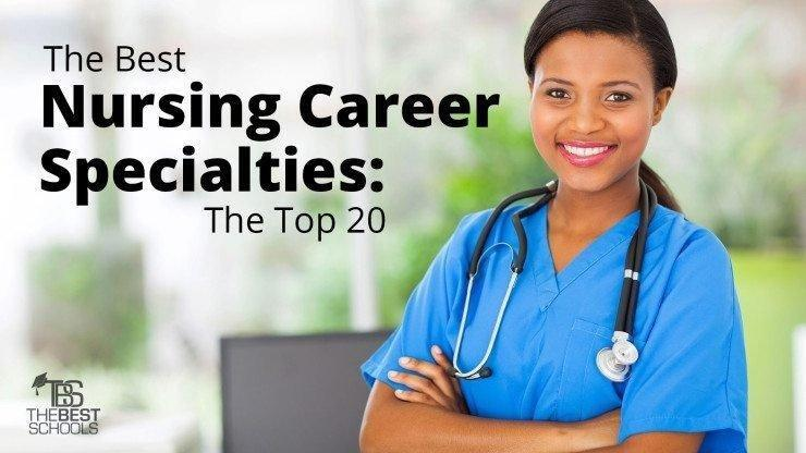 The Best Nursing Careers And Specialties