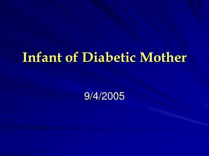Infant Of Diabetic Mother Ppt