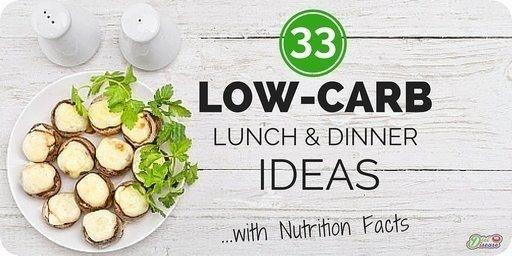 33 Low-carb Lunch And Dinner Ideas (with Nutrition Facts)