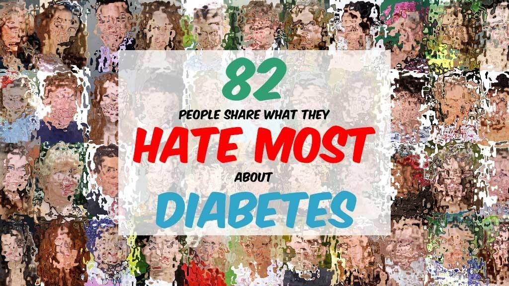 What Do You Hate Most About Diabetes?